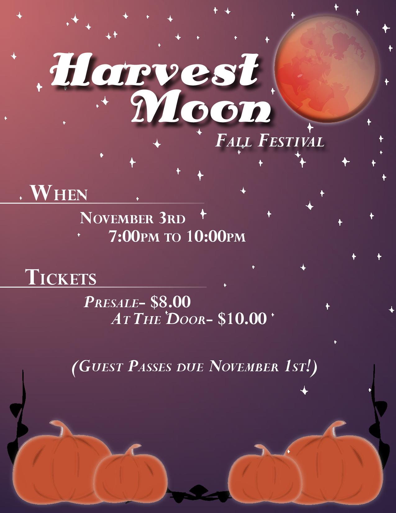 Harvest Moon Fall Festival, November 3, 7:00pm - 10:00pm, Ticket price is $8.00 presale and $10.00 a