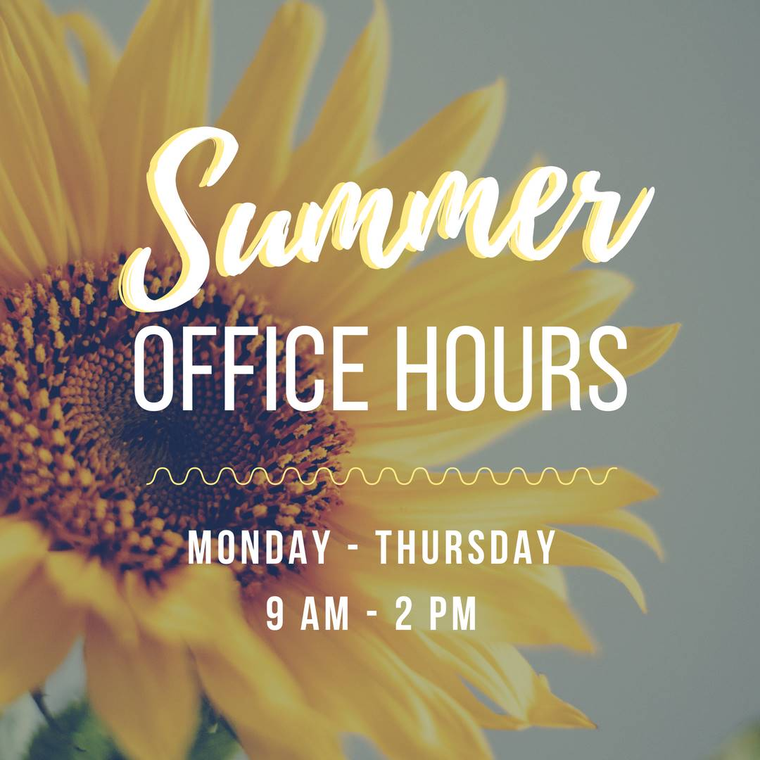 Summer Hours: Monday - Thursday, 9 am to 2 pm