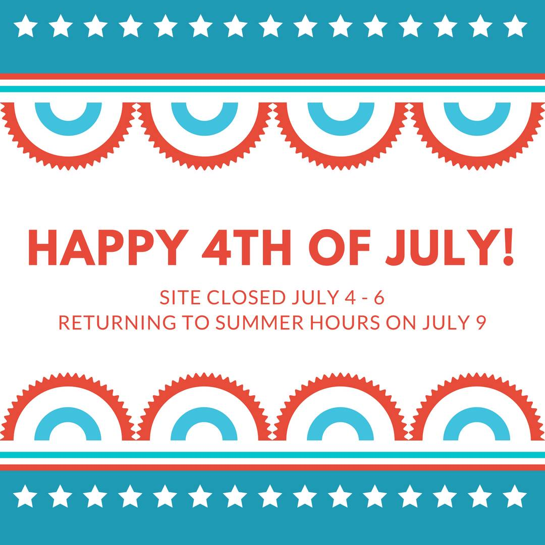 Closed July 4 - 6