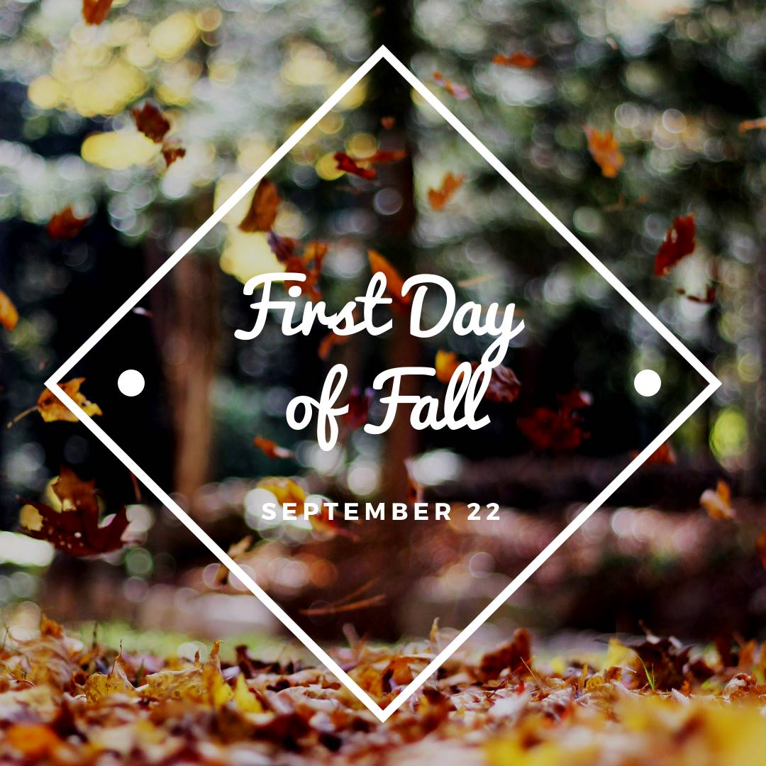 First Day of Fall, September 22