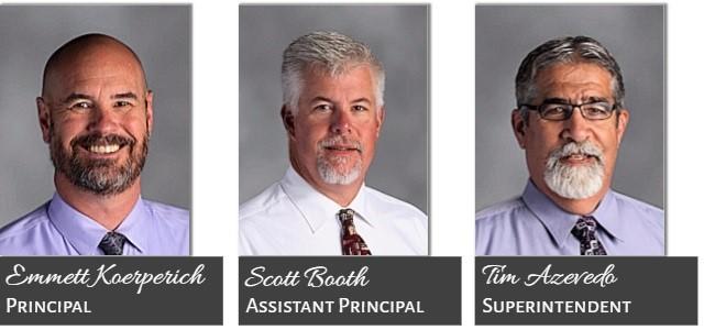 Emmett Koerperich, Principal; Scott Booth, Assistant Prinicpal; Tim Azevedo, Superintendent