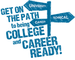 Get on the path to being college and career ready!